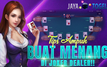 Tips Ampuh Buat Menang di Poker Dealer