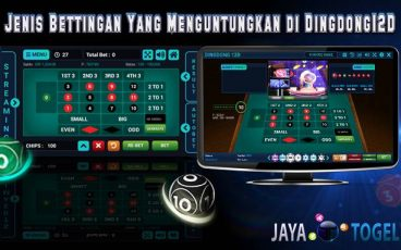 Jenis Bettingan Yang Menguntungkan di Dingdong12D